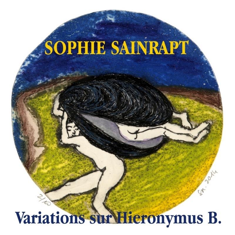 Sophie Sainrapt Variations sur Hieronymus B.